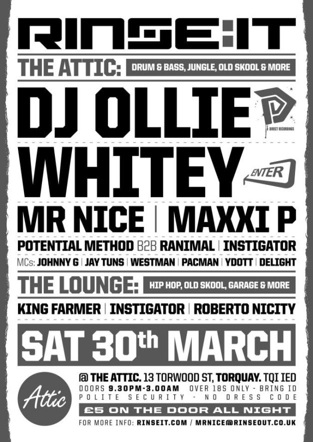 Rinse-It, Torquay poster DJ Ollie, Whitey, Mr Nice & more