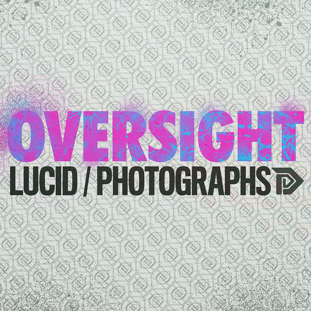 Oversight - Lucid / Photographs DIR023