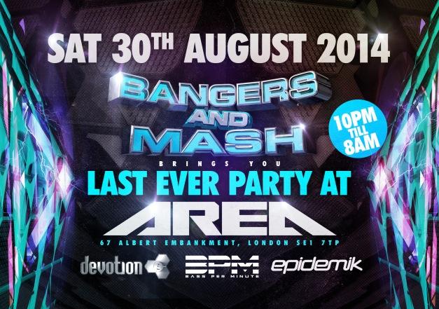 Bangers & Mash : Last event at Area