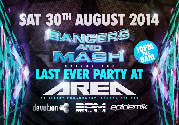 Bangers & Mash : Last event at Area